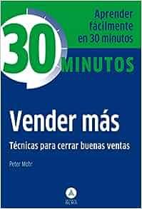 Vender más: Técnicas para cerrar buenas ventas (Spanish