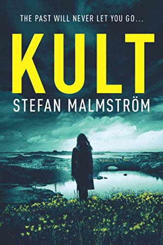 KULT: A dark and gripping crime thriller full of twists and suspense
