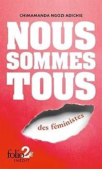 Nous sommes tous des féministes / Les marieuses par Adichie