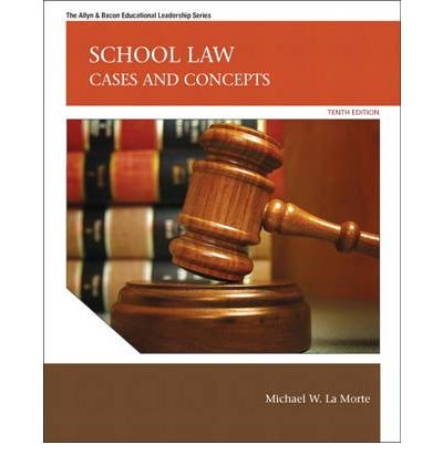 [(School Law: Cases and Concepts )] [Author: Michael W. Lamorte] [Mar-2011]