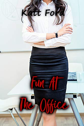 Fun At The Office My Perfect Slut Book 2 Kindle Edition