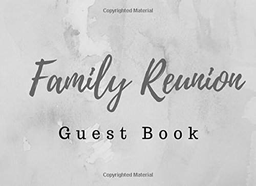 "Download Family Reunion Guest Book: Blank Lined Guest Book for your Family Reunion or Party, 8.25"" x 6"" Size, Grey (Elite Guest Book) PDF"