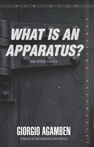 """""""What Is an Apparatus?"""" and Other Essays (Meridian: Crossing Aesthetics)"""