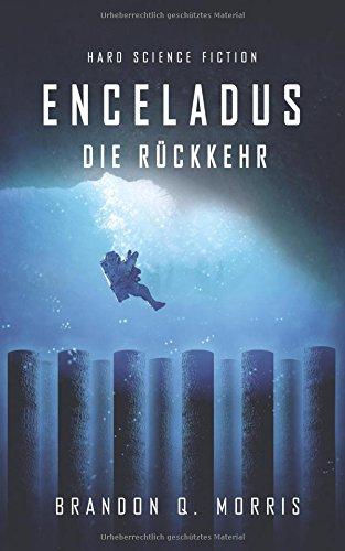 Enceladus: Die Ruckkehr (Eismond)  [Morris, Brandon Q.] (Tapa Blanda)