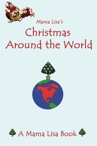 Mama Lisa's Christmas Around the World: A Mama Lisa Book