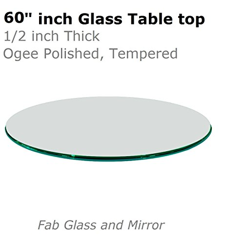 Fab Glass and Mirror T-60RD12MMOGTE 60 Inch Round 1/2 Inch Thick Ogee Tempered Glass Table Top, Clear (Top 60 Glass Table)