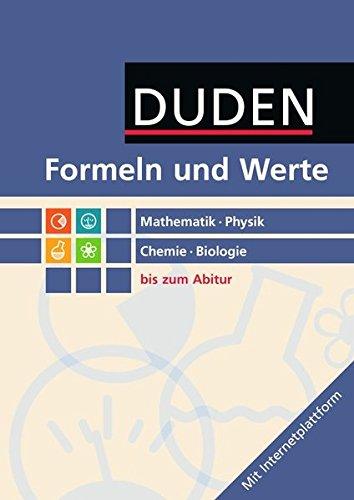 Formeln Und Werte   Sekundarstufe I Und II  Mathematik   Physik   Chemie   Biologie  Formelsammlung Bis Zum Abitur  2. Auflage