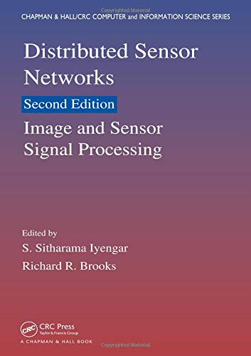 Distributed Sensor Networks: Image and Sensor Signal Processing (Volume One) (Chapman & Hall/CRC Computer and Inform