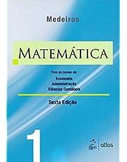 Matemática: Para Os Cursos De Economia, Administração E Ciências Contábeis - Volume 1: Para os Cursos de Economia, Administração, Ciências Contábeis