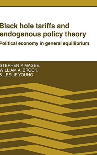 By Stephen P. Magee - Black Hole Tariffs and Endogenous Policy Theory: Political Econom (1989-09-09) [Hardcover]