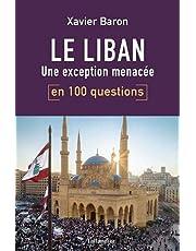 LIBAN EN 100 QUESTIONS (LE) : UNE EXCEPTION MENACÉE