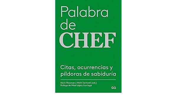 Palabra de chef: Citas, ocurrencias y píldoras de sabiduría (Spanish Edition)