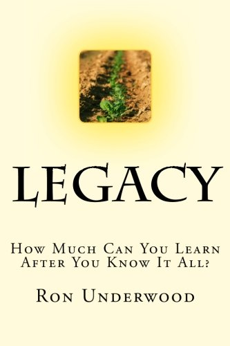 Legacy: How Much Can You Learn After You Know It All?: Amazon ...