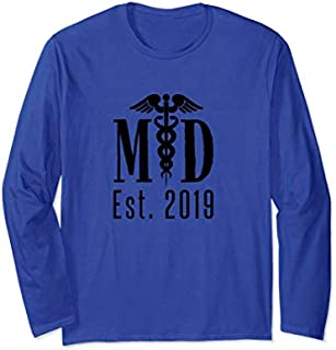 Best Gift Doctor Graduation 2019 M.D. Degree Medical Student Physician Long Sleeve  Need Funny TShirt / S - 5Xl