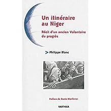 Un Itineraire Au Niger: Recit d'Un Ancien Volontaire du Progres