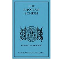 [ The Photian Schism: History and Legend[ THE PHOTIAN SCHISM: HISTORY AND LEGEND ] By Dvornik, Francis ( Author )Dec-18-2008 Paperback By Dvornik, Francis ( Author ) Paperback 2008 ]