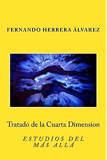 Tratado de la Cuarta Dimension: Estudios del Más Allá (Spanish Edition)