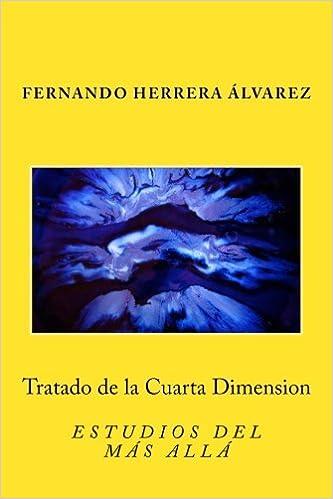 Tratado de la Cuarta Dimension: Estudios del Más Allá: Amazon.es ...