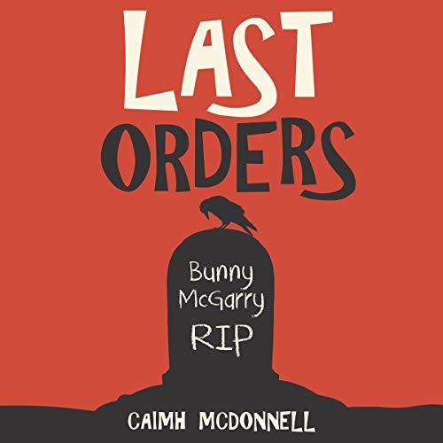 (Last Orders: The Dublin Trilogy, Book 4)