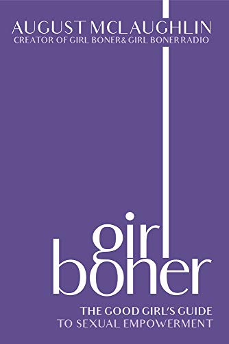Girl Boner: The Good Girl's Guide to Sexual Empowerment
