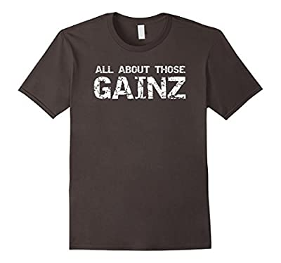 All About Those Gainz Weightlifting Bodybuilding T-Shirt
