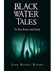Black Water Tales: To the Moon and Back