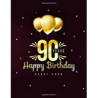 90 Years Happy Birthday Guest Book: 90th Ninety Birthday Celebrating Guest Book 90 Years. Message Log Keepsake Notebook For Family and Friend To Write In. Ideals for Anniversary Celebration Parties  Party. Large Paper Size 8.5 x 11 Inch 100 Pages