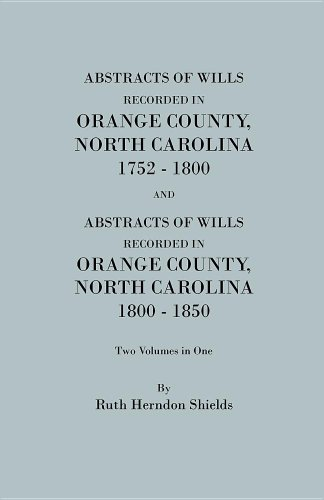 (Abstracts of Wills Recorded in Orange County, North Carolina, 1752-1800, and 1800-1850 (2 Volumes in 1) (#1350))