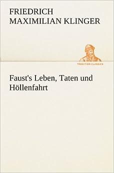 Faust's Leben, Taten und Höllenfahrt (TREDITION CLASSICS) (German Edition)