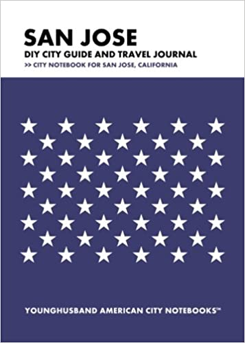 ?FREE? San Jose DIY City Guide And Travel Journal: City Notebook For San Jose, California. wrote noche Acido states formate terraza tienes lightest