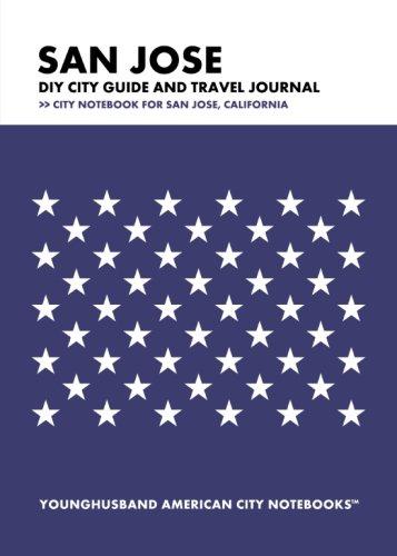 Download San Jose DIY City Guide and Travel Journal: City Notebook for San Jose, California pdf