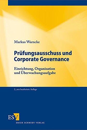 Prüfungsausschuss und Corporate Governance: Einrichtung, Organisation und Überwachungsaufgabe Gebundenes Buch – 19. Mai 2010 Dr. Markus Warncke 3503120971 Betriebswirtschaft Corporate Governance - GCCG