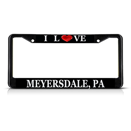 Sign Destination Metal License Plate Frame Solid Insert I Love Heart Meyersdale, Pa Car Auto Tag Holder - Black 2 Holes, Set of 2