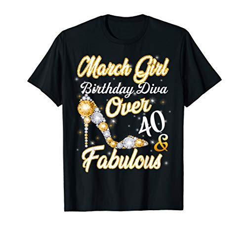 (March Girl Birthday Diva Over 40th & Fabulous T-shirt)