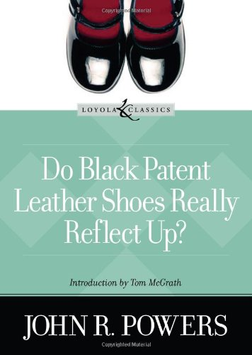 John Leather (Do Black Patent Leather Shoes Really Reflect Up? (Loyola Classics))