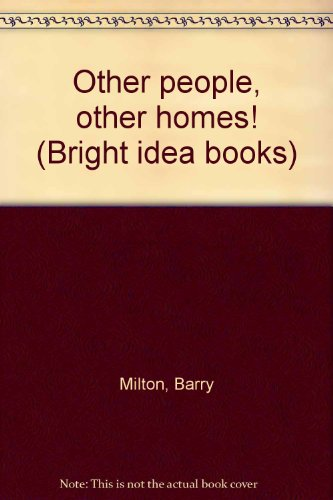 Other people, other homes! (Bright idea books)