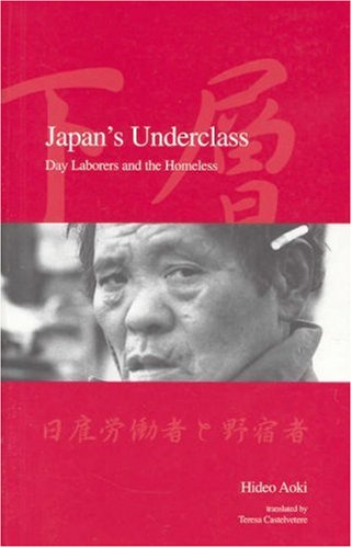 Japan's Underclass pb: Day Laborers and the Homeless (Japanese Society Series)