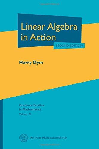Linear Algebra in Action (Graduate Studies in Mathematics)