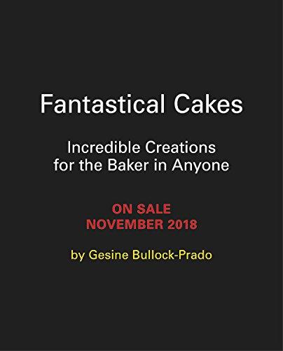Fantastical Cakes by Gesine Bullock-Prado