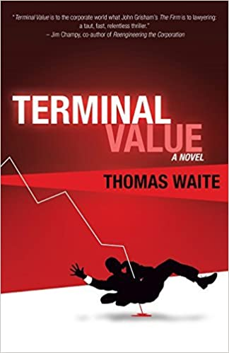 Terminal Value by Thomas Waite (2012-02-01)