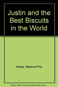 Justin And The Best Biscuits In The Book By Mildred Walter
