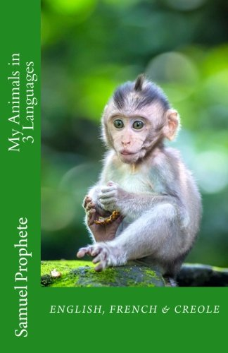 My Animals in 3 Languages (My Fruits in 3 Languages) (Haitian Edition) by CreateSpace Independent Publishing Platform