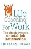 Life Coaching for Work, Eileen Mulligan, 0749941804