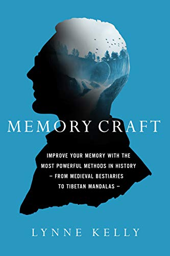 Memory Craft: Improve Your Memory with the Most Powerful Methods in History? From Medieval Bestiaries to Tibetan -
