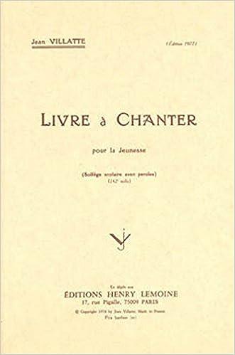 Amazon Fr Livre A Chanter Chant Vilatte Jean Livres