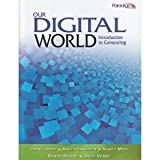 Our Digital World: Introduction to Computing (Text Only), Jon Gordon, Karen Lankisch, Nancy Muir, Denise Seguin, Anita Verno, 0763837504