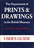 img - for The Department of Prints and Drawings in the British Museum: User's Guide book / textbook / text book