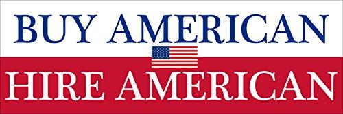 Buy American HIRE American Bumper Sticker (Patriotic Trump us USA -