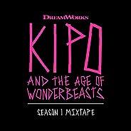 Kipo And The Age Of Wonderbeasts (Season 1 Mixtape) [Clean]