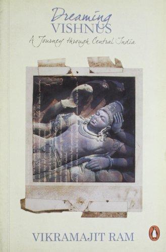 Dreaming Vishnus: A Journey through Central India